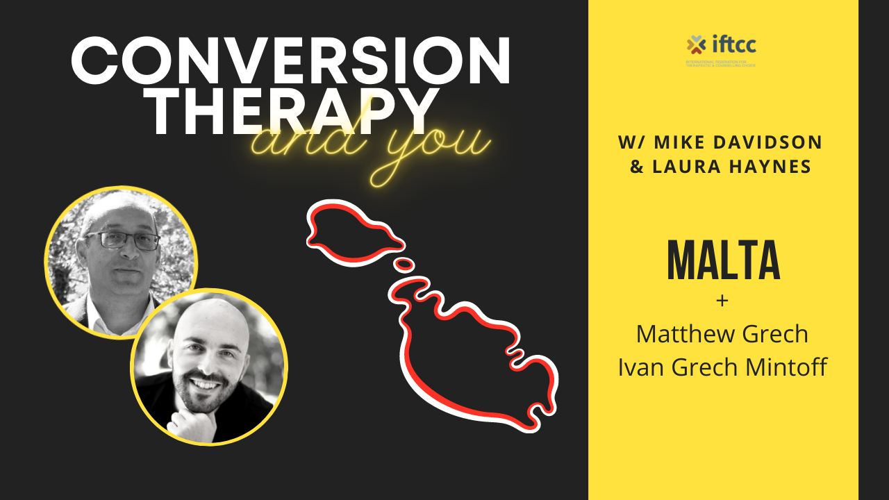 Conversion Therapy Ban  |   MALTA  |  Episode 6  |   IFTCC